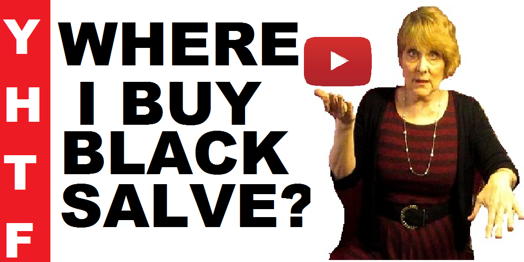 thumbnail image from a video by Nancy Gurish from her YouTube channel titled Where I Buy My Black Salve